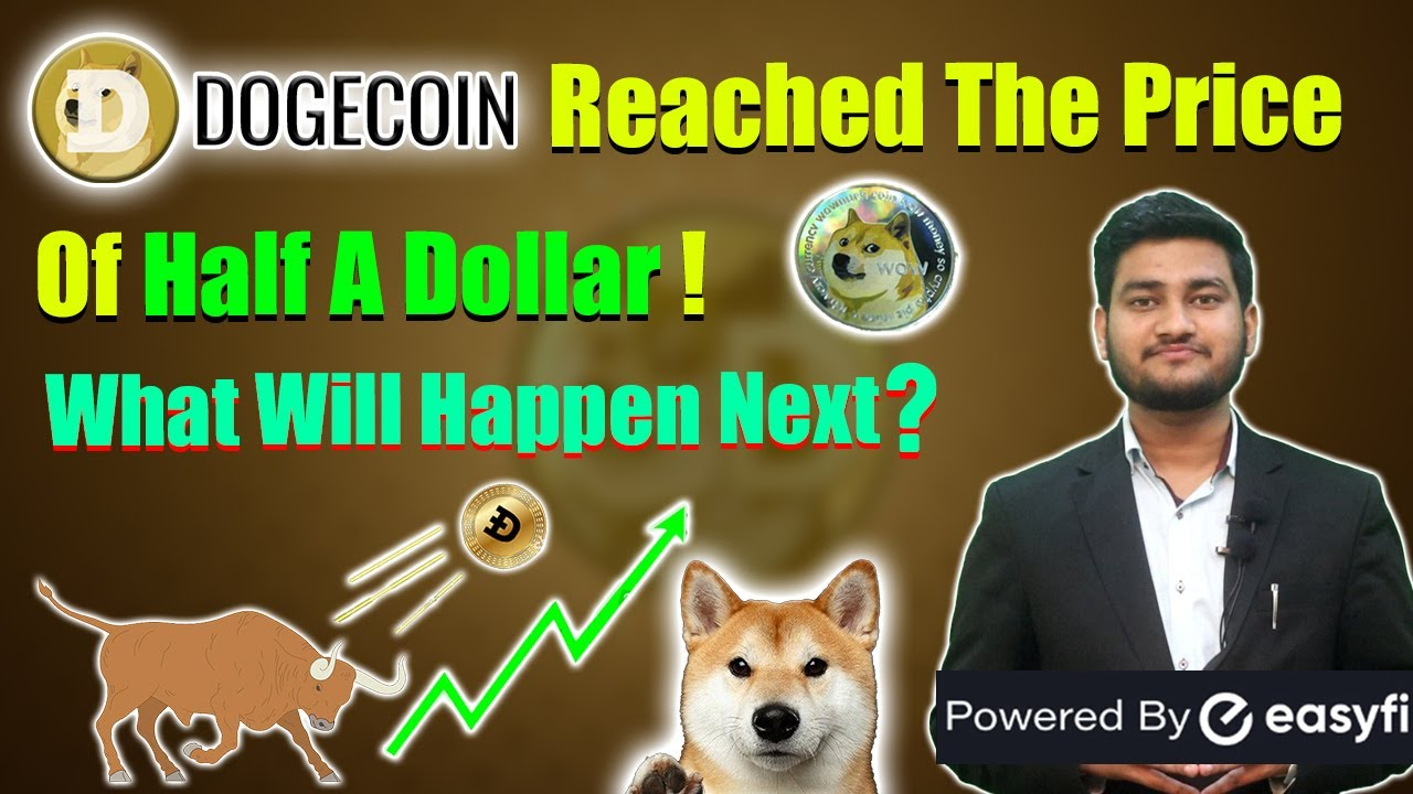Dogecoin Reached The Price Of Half A Dollar ! What will ...
