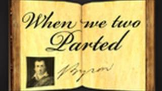 When We Two Parted by George Gordon (Lord) Byron - Poetry Reading