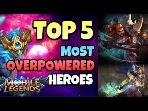 Top 5 Most Overpowered Heroes in Mobile Legends 2017 (Mai)