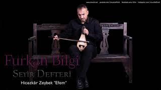 """Furkan Bilgi - Hicazkâr Zeybek """" Efem"""" [ Seyir Defteri © 2018 Z Müzik ]"""