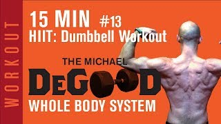 15 Minute At Home Dumbbell HIIT Workout with Michael DeGood💪🏋🏚🙏