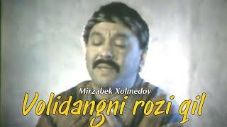 Mirzabek Xolmedov - Volidangni rozi qil