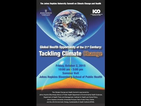 Welcome and Overview: JHU Climate Change & Health Summit