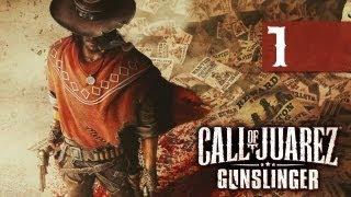 Call Of Juarez: Gunslinger - Walkthrough - Part 1 - Double Fistin