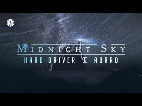 Hard Driver & Adaro - Midnight Sky