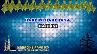 Karaoke Hari Ini Hari Raya - Siti Nordiana & Syura | Tanpa Vokal | Minus One | Lirik Video HD