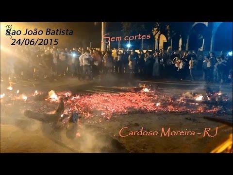 Festa de São João Batista - Passando na fogueira - Sem cortes - Cardoso Moreira RJ - 2015