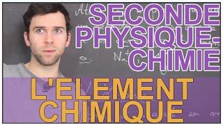 L'élément chimique - Physique-Chimie - Seconde - Les Bons Profs