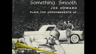 """Joe Howard """"Something Smooth"""" 1955 FULL ALBUM West Coast Jazz"""