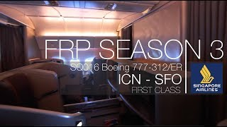 Singapore Airlines Long-haul FIRST CLASS Experience | SQ016 ICN-SFO