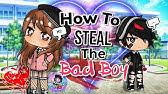 How To Steal The Bad BoyGacha LifeGLMM