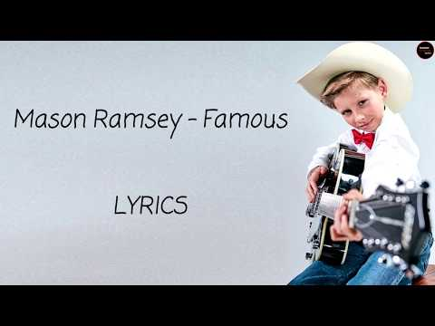 Mason Ramsey - Famous Lyrics