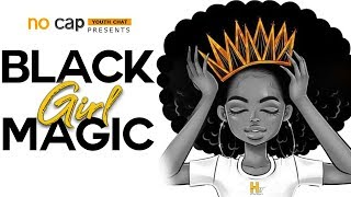 No Cap Youth Chat: Black Girl Magic