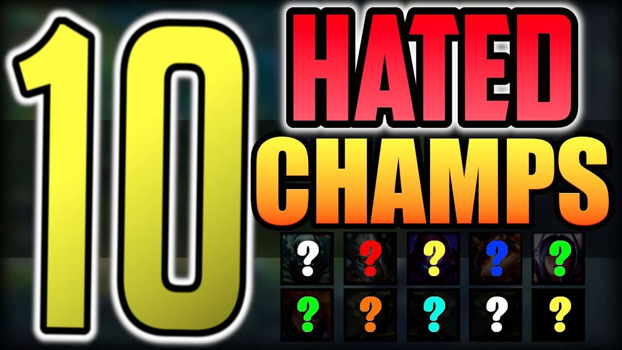 Top 10 Most Hated Champions in LoL | League of Legends Season 9