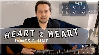 Heart to Heart James Blunt Gitarre TUTORIAL How to Play