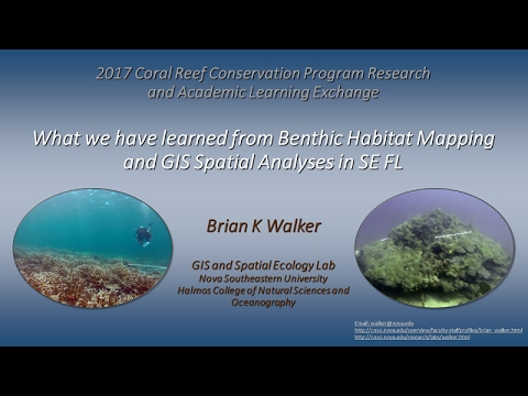 """GIS Spatial Analysis and Benthic Mapping"" - Brian Walker"