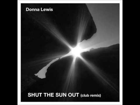 Shut the Sun Out (Remix) - Donna Lewis