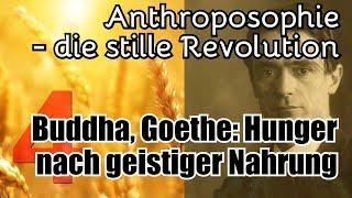 Buddha, Goethe und der Hunger nach der wahren geistigen Nahrung - (Revolution Anthroposophie 4)