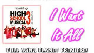 I Want It All - High School Musical 3 [Full Song HQ with Lyrics + Download]