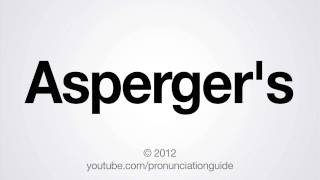 How to Pronounce Asperger's