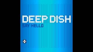 Deep Dish - Say Hello (Angello & Ingrosso Remix) HQ 1080