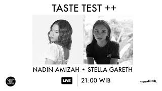Livestream : Taste Test ++ (with Nadin Amizah & Stella Gareth)