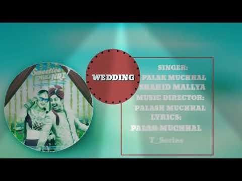 Wedding Full Audio Lyrical | Palak Muchhal | Shahid | Himansh | Zoya | Sweitee Weds Nri 20