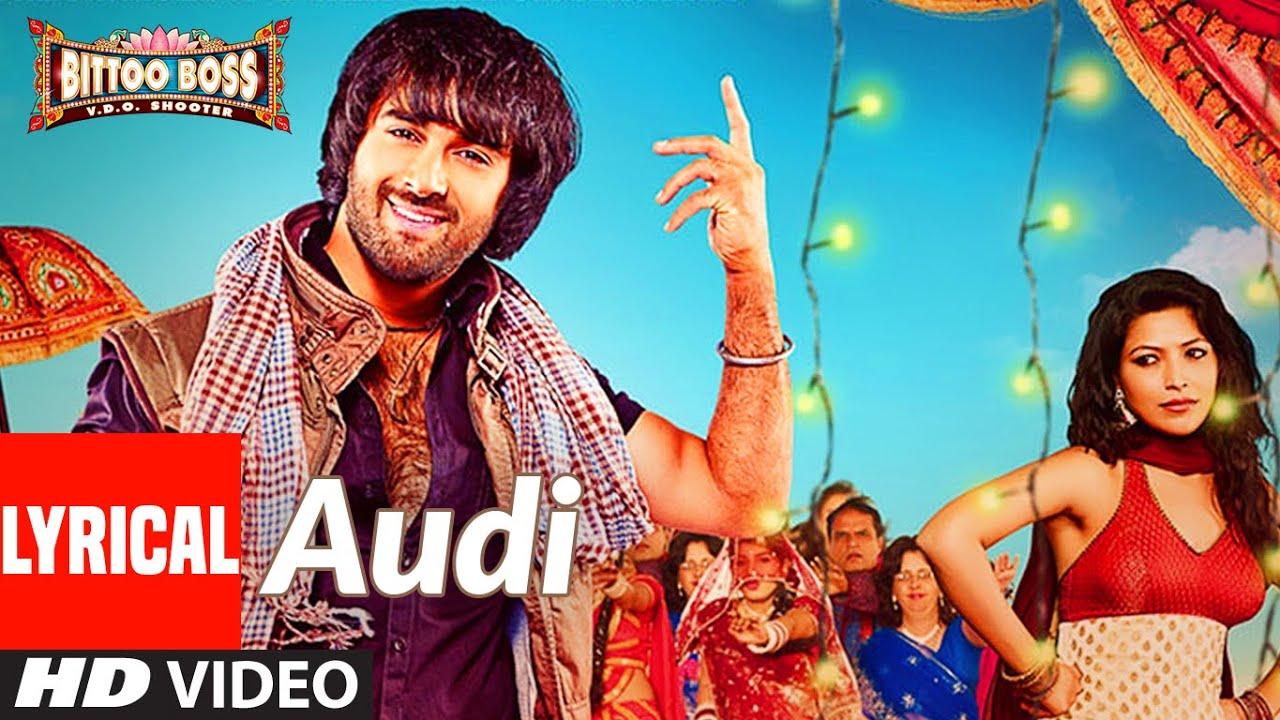Lyrical: Audi | Bittoo Boss | Pulkit Samrat, Amita Pathak Kumaar | Raghav Sachar