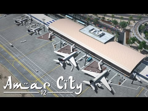 Cities Skylines: Amar City (Part 12) - Airport & Highway Detailing