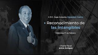 Cadefi - Charlas Fiscales - Reconocimiento de las intangibles - 17 Febrero 2021