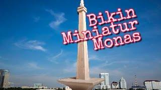 Bikin Miniatur Monas