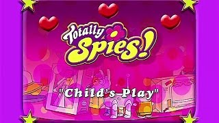 Totally Spies! Season 1 - Episode 05 (Child's Play)
