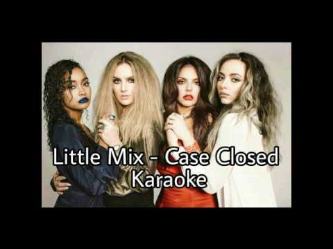 Little Mix - Case Closed Karaoke