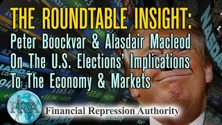 Peter Boockvar & Alasdair Macleod On The U.S. Elections' Implications To The Economy & Markets
