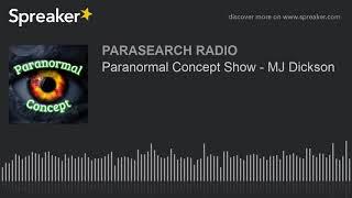 Paranormal Concept Show - MJ Dickson
