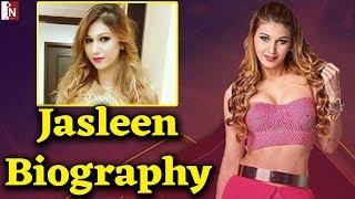 Bigg Boss 12   Jasleen Mathani   Biography    Lifestyle