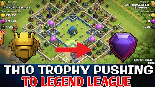 TH 10 LEGEND TROPHY PUSHING STRATEGY 2018 | TH10 VS TH11 ATTACKS | CLASH OF CLANS