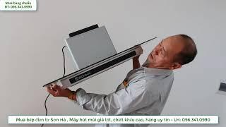 Mở hộp Bếp điện từ máy hút mùi Sơn Hà uy tín giá hợp lý chỉ từ 7800k