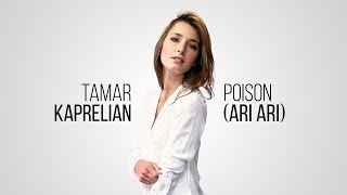Tamar Kaprelian - Poison (Ari Ari) (Official Audio) Depi Evratesil 2018