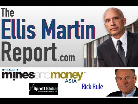 Mines and Money Asia- Ellis Martin Report with Sprott Global's Rick Rule