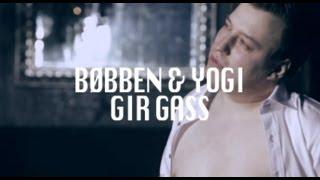 Bøbben&Yogi - Gir Gass (Official video)