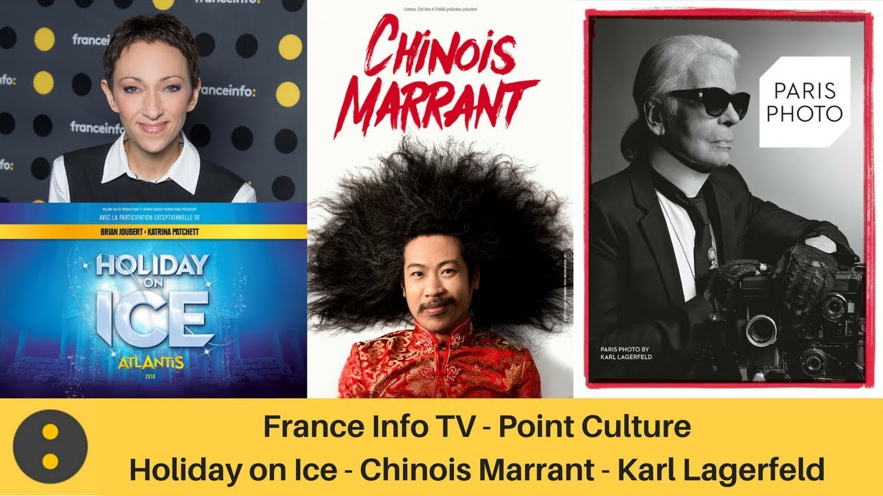 France Info TV, Point Culture : Holiday on Ice, Chinois Marrant, Karl Lagerfeld – Isabelle Layer