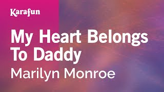 Karaoke My Heart Belongs To Daddy - Marilyn Monroe *