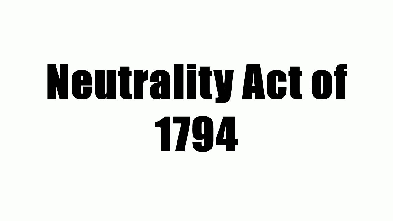neutrality act of 1794