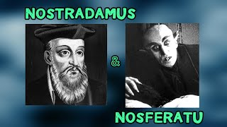 Nostradamus and Nosferatu