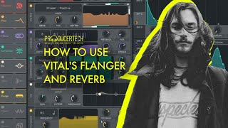 How to use Vital's Flanger and Reverb with Seppa