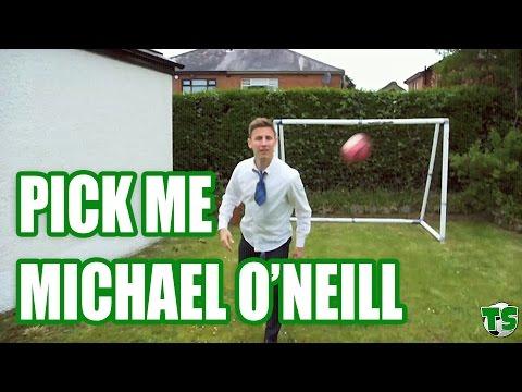 TIGHT SHORTS: Pick me Michael O'Neill