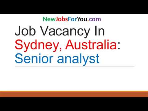 Job Vacancy In Sydney Australia: Senior Analyst