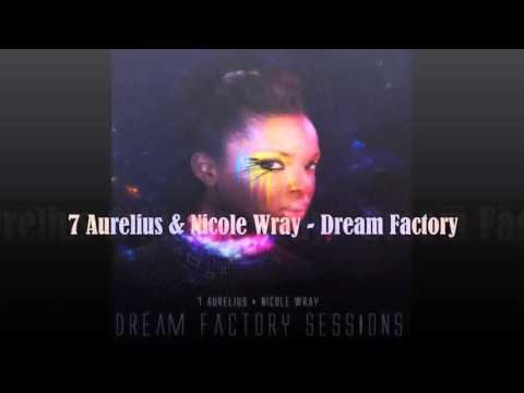 7 Aurelius & Nicole Wray  - Dream Factory