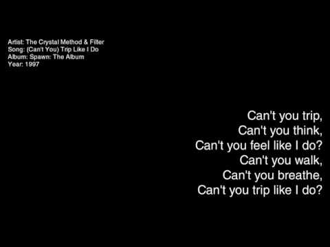 The Crystal Method & Filter - (Can't You) Trip Like I Do